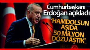 """Cumhurbaşkanı Erdoğan: """"50 milyon dozu geçtik"""""""