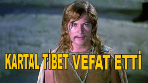 Türk sinemasının usta ismi Kartal Tibet vefat etti