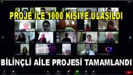 PROJE İLE 1000 KİŞİYE ULAŞILDI
