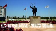 KKTC CUMHURBAŞKANI TATAR, 14 TEMMUZ'DA TOROSLAR'DA