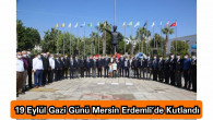 19 Eylül Gaziler Günü Mersin Erdemli 'de Kutlandı